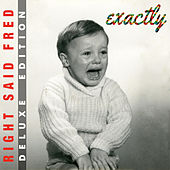 Exactly! (Deluxe Edition) by Right Said Fred