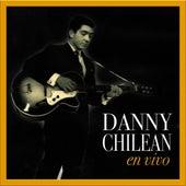 Danny Chilean (En Vivo) by Danny Chilean
