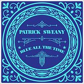 Blue All the Time by Patrick Sweany