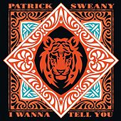 I Wanna Tell You (20th Anniversary Edition) de Patrick Sweany