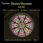 Buxtehude: Complete Works for Organ, Vol. 4 de Wolfgang Rübsam