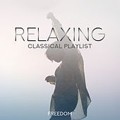 Relaxing Classical Playlist: Freedom di Various Artists
