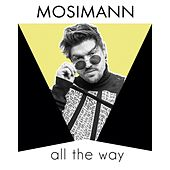 All the Way (Radio Edit) de Mosimann