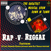Rap V Reggae - The Greatest Musical Show Down in Town de Various Artists
