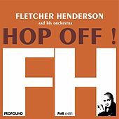 Hop Off! (Original Recordings Remastered) von Fletcher Henderson and His Orchestra