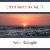 Dream Soundtrax Vol. 12 by Fabio Martoglio