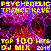 Psychedelic Trance Rave Top 100 Hits DJ Mix 2016 by Various Artists