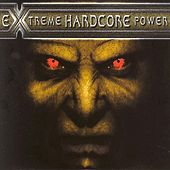 Extreme Hardcore Power by Various Artists