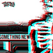 Something New by Twiztid