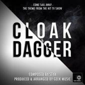 Cloak & Dagger - Come Sail Away - Main Title Theme by Geek Music