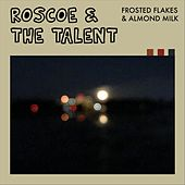 Frosted Flakes & Almond Milk by Roscoe