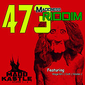 473 Maddness Riddim by Various Artists