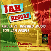 Jah Reggae - One Love Inspired Music for Jah People by Various Artists