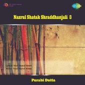 Nazrul Shatak Shraddhanjali, Vol.3 by Various Artists