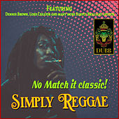 Simply Reggae - No Match it Classic by Various Artists