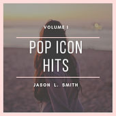 Pop Icon Hits, Vol. 1 de Jason L. Smith