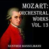 Mozart: Orchestral Works Vol. 13 by Gunther Hasselmann