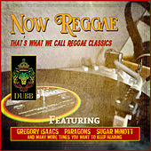 Now Reggae - That's What We Call Reggae Classics by Various Artists