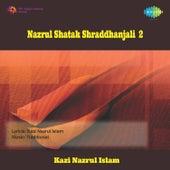 Nazrul Shatak Shraddhanjali, Vol. 2 by Various Artists