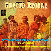 Ghetto Reggae - Gritty Reggae Sound from the Wrong Side of Town by Various Artists