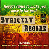 Strictly Reggae - Reggae Tunes To Make You Move to the Beat by Various Artists
