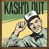 Weed Man (feat. Edley Shine) by Kash'd Out
