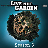 Live in the Garden Season 3 von Mendo Dope