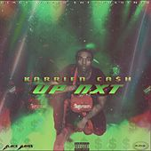 Up Nxt de Karrien Ca$h