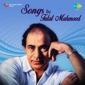 Songs by Talat Mahmood by Talat Mahmood