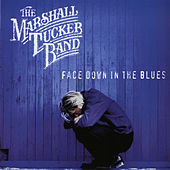 Face Down in the Blues by The Marshall Tucker Band