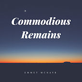 Commodious Remains de Emmet Mcnayr