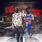 2 Real by Scoot Da Kidd
