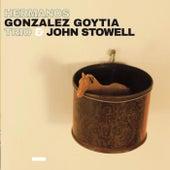 Hermanos Gonzalez Goytia Trio & John Stowell de Hermanos Gonzalez Goytia Trio