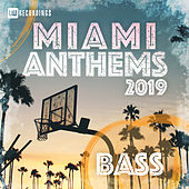 Miami 2019 Anthems Bass by Various Artists