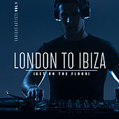 London To Ibiza (Get On The Floor), Vol. 1 - EP by Various Artists