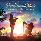 Peace Through Music (40th Anniversary Collection) de Dean Evenson