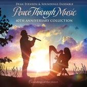 Peace Through Music (40th Anniversary Collection) de Dean Evenson
