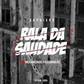 Rala da Saudade by DaPaixão