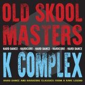 Old Skool Masters - K Complex von K-Complex