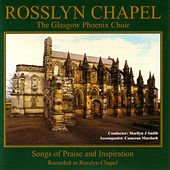 Rosslyn Chapel - Songs of Praise and Inspiration von Glasgow Phoenix Choir