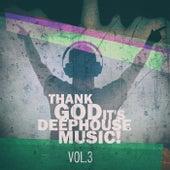 Thank God It's Deep House Music! Vol.3 de Various Artists