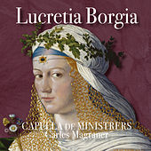 Lucretia Borgia by Capella De Ministrers