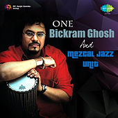One - Bickram Ghosh and Mezcal Jazz Unit by Bickram Ghosh