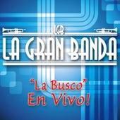 La Busco (En Vivo) de La Gran Banda