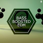 Bass Boosted EDM by Various Artists