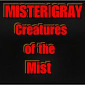 Creatures of the Mist by Mister