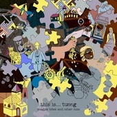 This Is Tunng...Magpie Bites and Other Cuts von Tunng