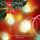 Christmas Celebration by Christ Church Cathedral Choir