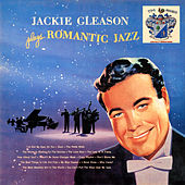 Romantic Jazz by Jackie Gleason