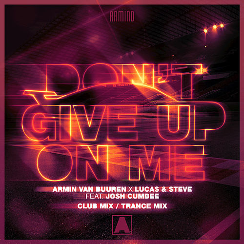 Don't Give Up On Me (Club Mix / Trance Mix) by Armin Van Buuren
